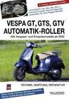 Vespa GT, GTS, GTV Automatik-Roller von Hans J. Schneider (2014, Kunststoff-Einband)