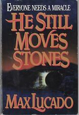 He Still Moves Stones by Max Lucado (1993, Hardcover)