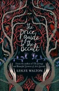 The-Price-Guide-to-the-Occult-by-Leslye-Walton-9781406373509-Brand-New