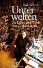 Unterwelten von Uwe Schütte (2013, Gebundene Ausgabe)
