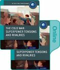 The Cold War - Superpower Tensions and Rivalries: IB History Print and Online Pack: Oxford IB Diploma Programme by Alexis Mamaux (Mixed media product, 2015)