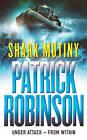 The Shark Mutiny by Patrick Robinson (Paperback, 2002)