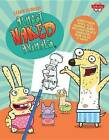 Learn to Draw Almost Naked Animals: Learn to Draw Howie, Octo, Narwhal, Bunny, and Other Favorite Characters from the Hit T.V. Show! by Walter Foster Creative Team (Hardback, 2014)
