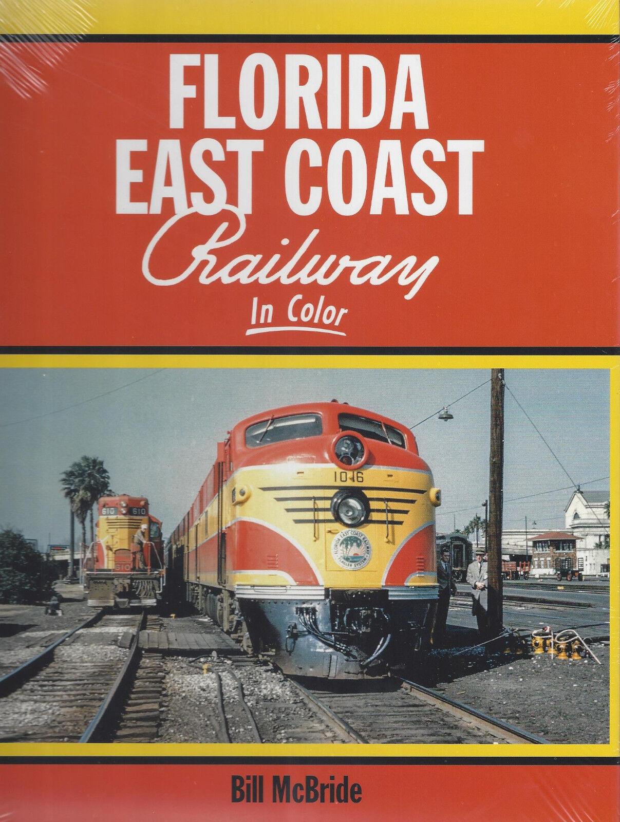 Florida East Coast Ferrovia in Colore   Steam, Diesel, Present Day  Nuovo Libro