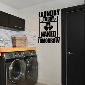 Laundry Today Or Naked Tomorrow Vinyl Lettering Wall Decal