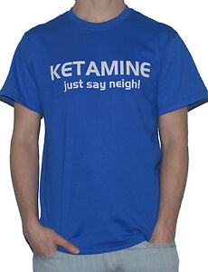 NEW-KETAMINE-JUST-SAY-NEIGH-Funny-Horse-Drug-T-SHIRT-My-Cup-Of-Tee