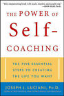 The Power of Self-coaching: The Five Essential Steps to Creating the Life You Want by Joseph J. Luciani (Paperback, 2004)