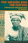 For Women and the Nation: Funmilayo Ransome-Kuti of Nigeria by Cheryl Johnson-Odim (Paperback, 1997)