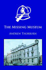 The Missing Museum by Andrew Thorburn (Paperback, 2006)