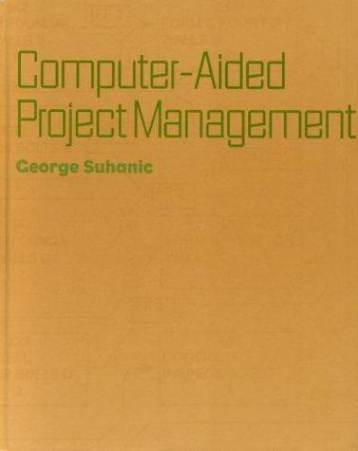 Computer-Aided Project Management by Suhanic, George