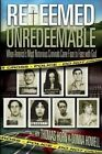 Redeemed Unredeemable: When America's Most Notorious Criminals Came Face to Face with God by Thomas Horn, Donna Howell (Paperback / softback, 2014)