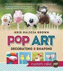 Pop Art: Decorating & Shaping Custom Cake Pops by Kris Galicia Brown (Hardback, 2013)