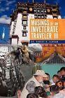 Musings of an Inveterate Traveler III 9781456832018 by Dr Robert H Schram