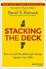 Stacking the Deck: How to Lead Breakthrough Change Against Any Odds by David S. Pottruck (Hardback, 2014)
