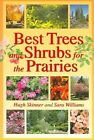 Best Trees and Shrubs for the Prairies by Hugh Skinner, Sara Williams (Paperback / softback, 2004)