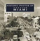 Historic Photos of Greater Miami by Seth H Bramson (Hardback, 2007)