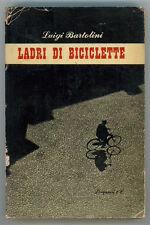 BARTOLINI LUIGI LADRI DI BICICLETTE LONGANESI 1948 I° EDIZ. LA GAJA SCIENZA 40