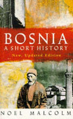 (Good)-Bosnia : A Short History (Paperback)-Malcolm, Noel-0333662156