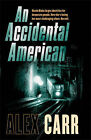 An Accidental American by Alex Carr, Jenny Siler (Hardback, 2007)
