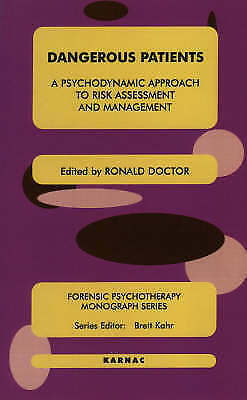 Dangerous Patients: A Psychodynamic Approach to Risk Assessment and Management
