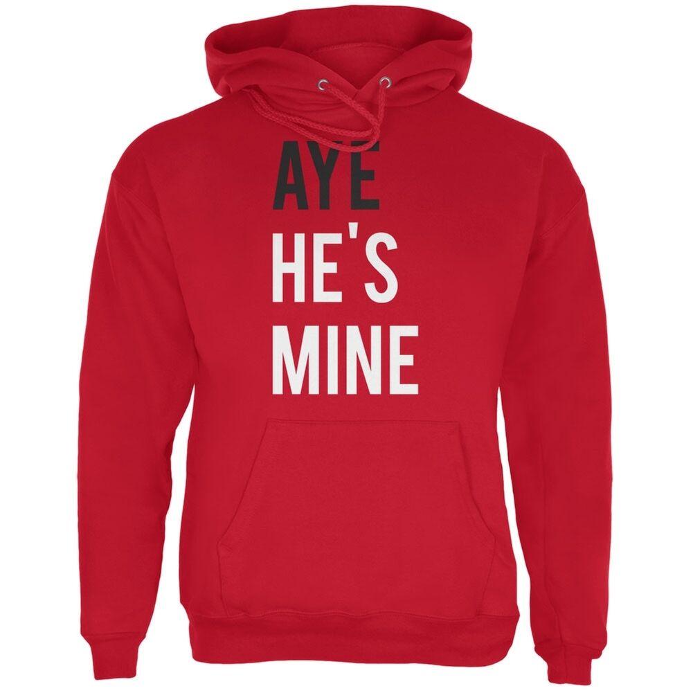 Valentine's Day AYE He's Mine ROT Adult Hoodie