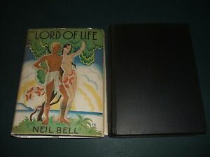 Lord-of-Life-by-Neil-Bell-1933-First-U-S-edition-In-Dust-Jacket-Lost-Race-Novel