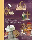 Das Hausbuch der Weltreligionen von Christine Schulz-Reiss (2012, Gebundene Ausgabe)