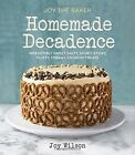 Joy the Baker Homemade Decadence: Irresistibly Sweet, Salty, Gooey, Sticky, Fluffy, Creamy, Crunchy Treats by Joy Wilson (Hardback, 2014)