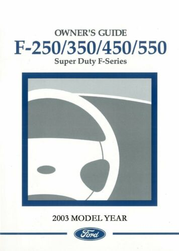 2003 Ford F250 F350 F450 F550 F-Super Duty Truck Owners Manual User Guide