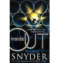 Inside Out (An Inside Story, Book 1) (Insiders series) by Maria V. Snyder