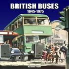 British Buses 1946-1975 by James Taylor (2012, Hardcover)