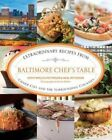 Baltimore Chef's Table: Extraordinary Recipes from Charm City and the Surrounding Counties by Kathryn Wielech Patterson (Hardback, 2014)