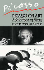 Picasso on Art: A Selection of Views by Pablo Picasso, Dore Ashton...