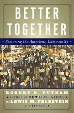 Better Together: Restoring the American Community Putnam, Robert D., Feldstein,
