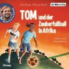 Tom und der Zauberfußball in Afrika von Dietmar Brück und Ulla Klopp (2013)