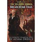 Breadcrumb Trail: The Yellow Hoods, Book 2: An Emergent Steampunk Series by Adam Dreece (Paperback / softback, 2014)