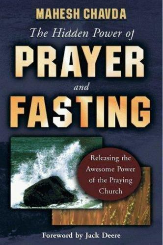 The Hidden Power Of Prayer And Fasting By Mahesh Chavda 1998 Trade Paperback For Sale Online Ebay