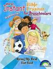 Instant Bible: Being My Best for God: Preschoolers by Pamela Kuhn (Paperback / softback, 2009)