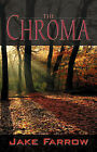 The Chroma by Jake Farrow (Paperback / softback, 2007)