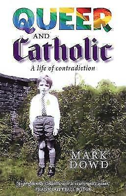 1 of 1 - Queer and Catholic: A Life of Contradiction by Mark Dowd | Hardcover Book | 9780