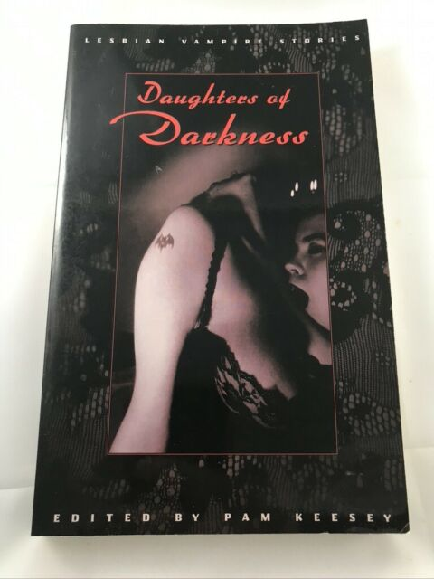 DAUGHTERS OF DARKNESS: LESBIAN VAMPIRE STORIES By Pam Keesey 1998 PB