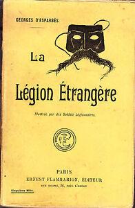 C1 LEGION Esparbes LA LEGION ETRANGERE Illustree par des Soldats LEGIONNAIRES zVhyORvE-09152645-490395156