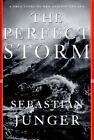 The Perfect Storm : A True Story of Men Against the Sea by Sebastian Junger (1997, Hardcover)