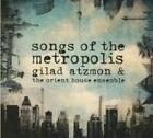 Songs Of The Metropolis von Gilad & The Orient House Ensemble Atzmon (2013)