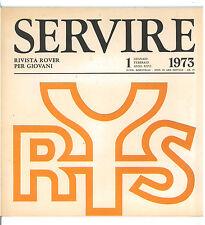 SERVIRE RIVISTA ROVER PER I GIOVANI NUM. 1 GENNAIO FEBBRAIO 1973 SCOUT SCOUTISMO