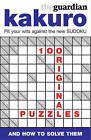 The Guardian Book of Kakuro by The Guardian (Paperback, 2005)