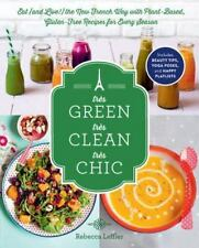 Très Green, Très Clean, Très Chic: Eat (and Live!) the New French Way with Plan