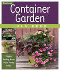 Container Garden Idea Book: Entryways - Seating Areas - Focal Points - Borders - Paths & Edges by Taunton Press Inc (Paperback, 2012)