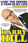 Livin' the Dreem: A Year in My Life by Harry Hill (Paperback, 2011)