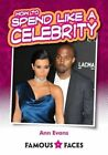 How to Spend Like a Celebrity by Ann Evans (Paperback, 2015)